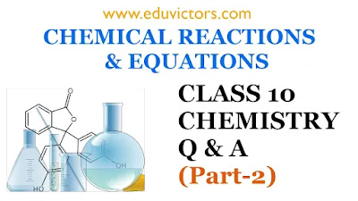 CBSE Class 10 - Chemistry - Chemical Reactions and Equations (Q & A) Part-2 (#eduvictors)(#cbse)(#class10chemistry)