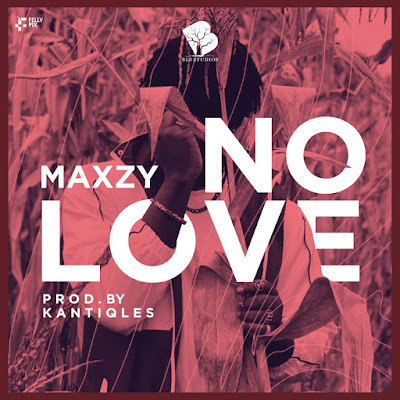 Listen to No Love , A freestyle by Maxzy. Prod by Kanticles.