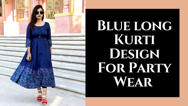 Latest Blue Long Kurti Design For Party Wear 2020