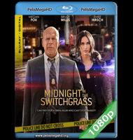 MEDIANOCHE EN EL SWITCHGRASS (2021) 1080P HD MKV ESPAÑOL LATINO
