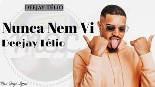Deejay Telio - Nunca Nem Vi (Afro Beat) [Download]