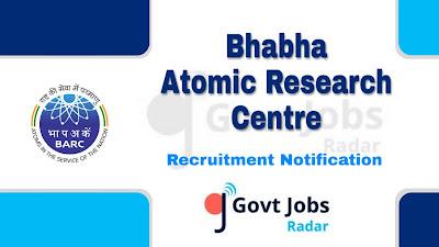 BARC recruitment notification 2019, govt jobs in India, central govt jobs, govt jobs for graduate