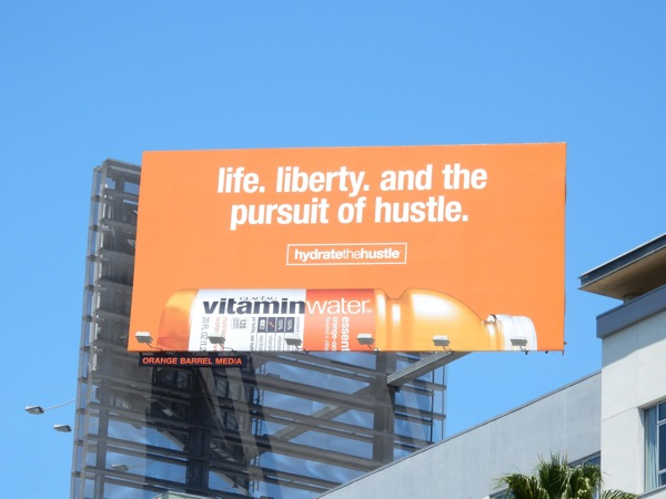 Life Liberty pursuit of hustle Vitamin Water billboard