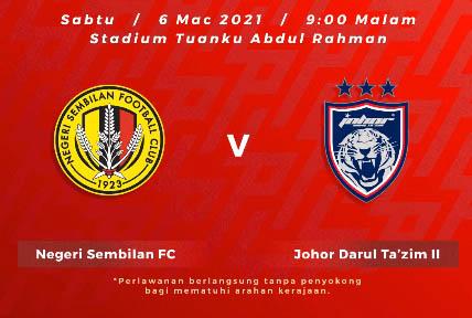 Live Streaming Negeri Sembilan vs JDT 2 Liga Perdana 6.3.2021