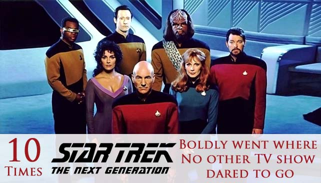 Star Trek: TNG - Boldly Going Where No Other TV show Dared to Go