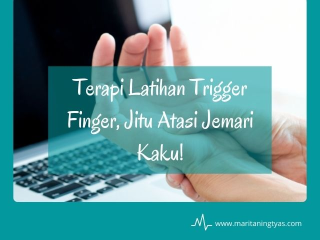 terapi latihan trigger finger atasi jari pelatuk