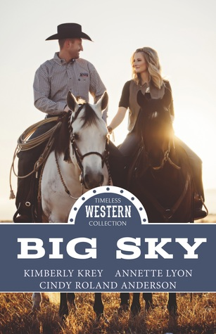 Heidi Reads... Timeless Western Collection: Big Sky by Kimberly Krey, Annette Lyon, Cindy Roland Anderson