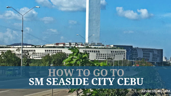 How to go to SM Seaside City Cebu