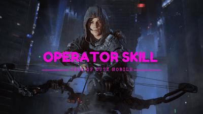 Kenali Operator Skill dan Kegunaanya disini