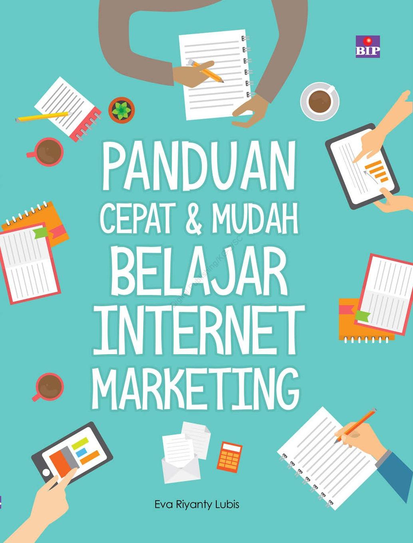 Buku Non Fiksi Panduan Cepat dan Mudah Belajar Internet Marketing - Eva Riyanty Lubis - Eva ...