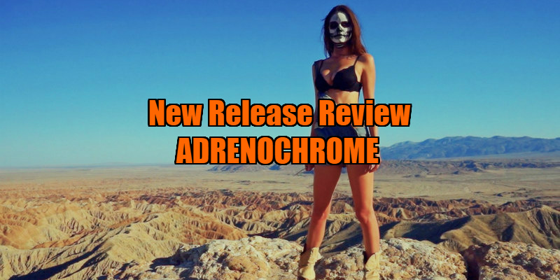 ADRENOCHROME movie review