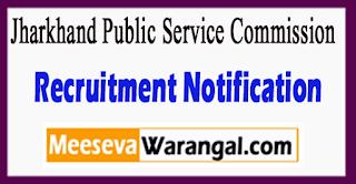 JPSC Jharkhand Public Service Commission Recruitment Notification 2017 Last Date 24-07-2017