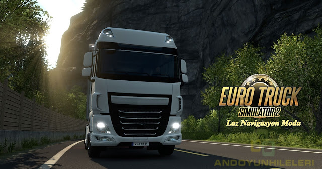 Euro Truck Simulator 2 v1.35 Laz Navigasyon
