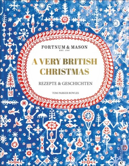 A very British Christmas von Tom Parker Bowles, Christian-Verlag - Foodblog Topfgartenwelt