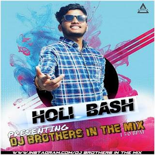 HOLI BASH - THE ALBUM - 150 BPM - DJ BROTHERS IN THE MIX