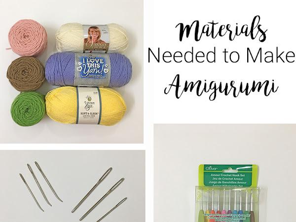 Materials Needed to Make Amigurumi