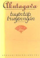 Tuyển Tập Truyện Ngắn Akutagava Ryunosuke