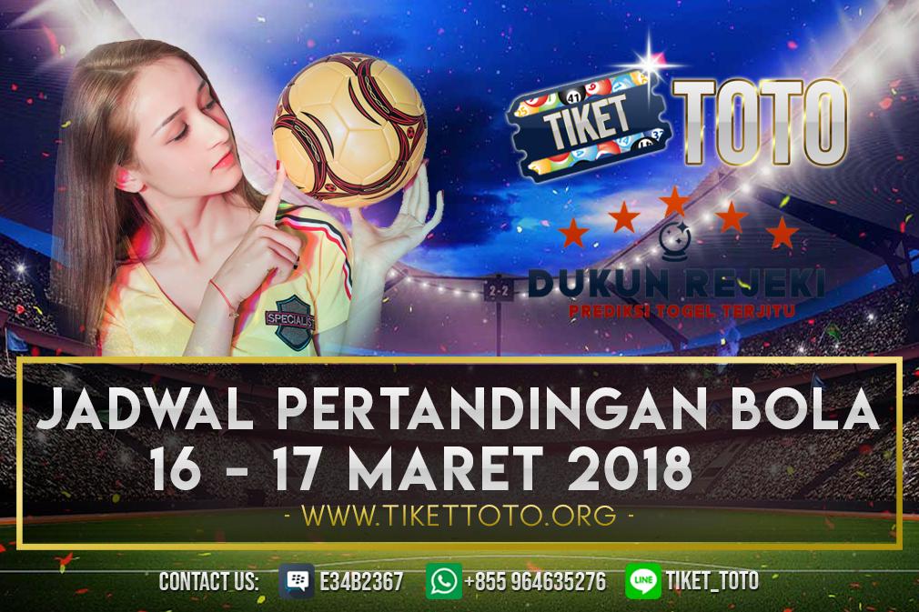 JADWAL PERTANDINGAN BOLA 16 – 17 MARET 2019