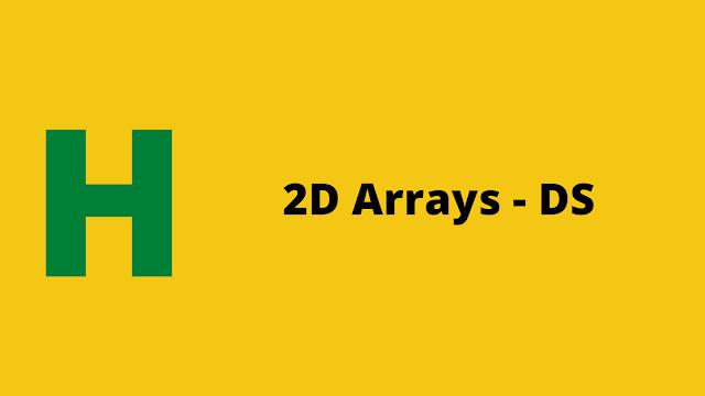 HackerRank 2D Array - DS Interview preparation kit solution