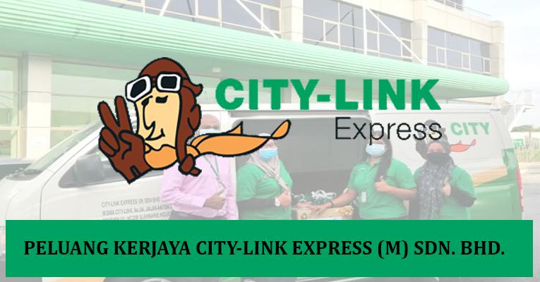 PERMOHONAN JAWATAN TERBUKA DI CITY-LINK EXPRESS (M) SDN BHD