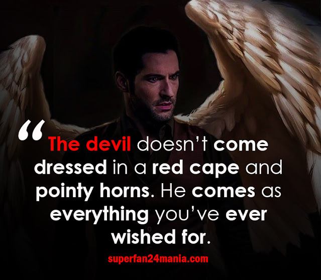 """""""The devil doesn't come dressed in a red cape and pointy horns. He comes as everything you've ever wished for."""""""