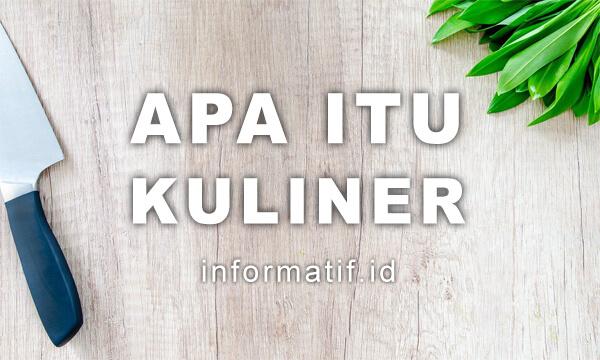 Pengertian Kuliner - informatif.id