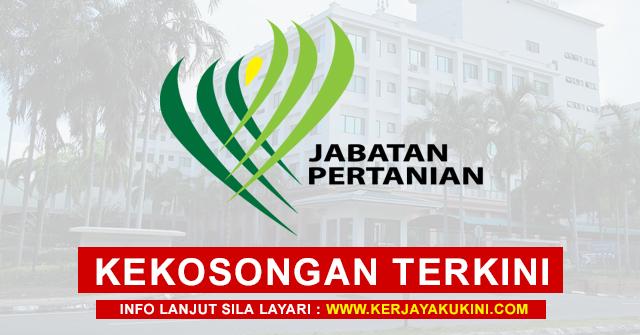 Jabatan Pertanian Malaysia Buka Pengambilan Kekosongan Jawatan Terkini Di Seluruh Malaysia ~ Mohon Sekarang!
