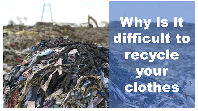 Difficulties in cloth recycling