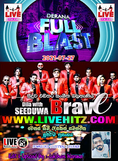 DERANA FULL BLAST WITH SEEDUWA BRAVE 2021-07-27