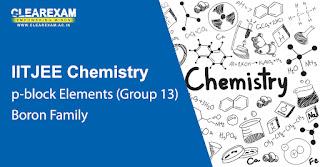 IIT JEE Chemistry p-Block Elements – Boron Family (Group 13)