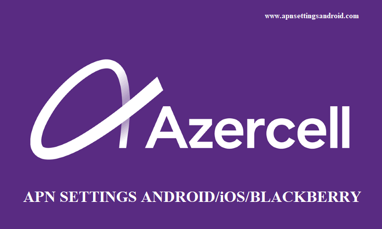 Azercell APN for Settings Android