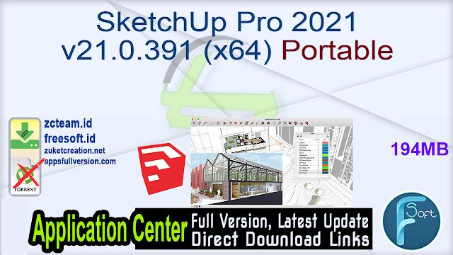 SketchUp Pro 2021 v21.0.391 (x64) Portable _ZcTeam.id