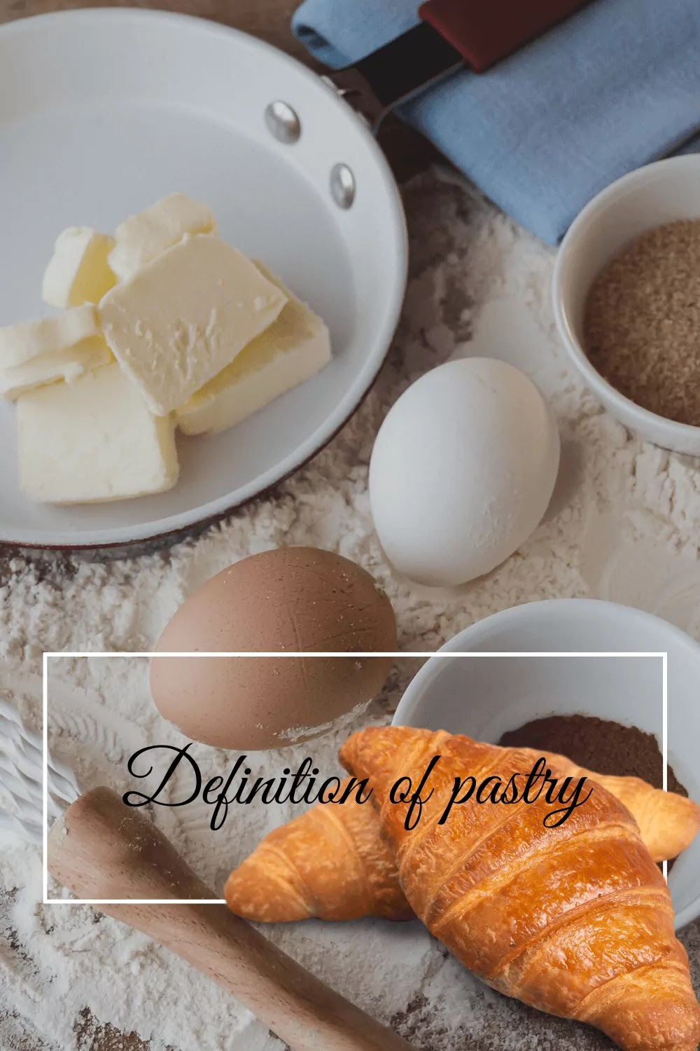 Dough ingredients: pieces of butter, two eggs and sprinkled flour