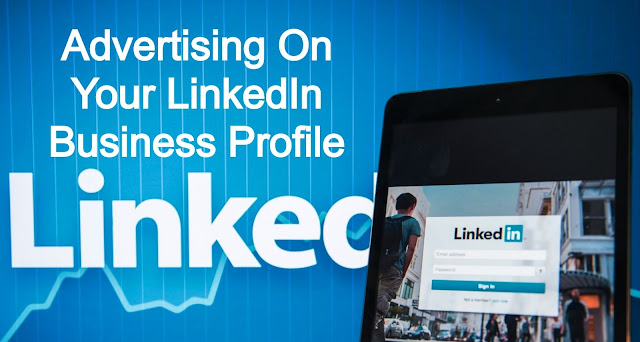 How To Advertising On Your LinkedIn Business Profile?