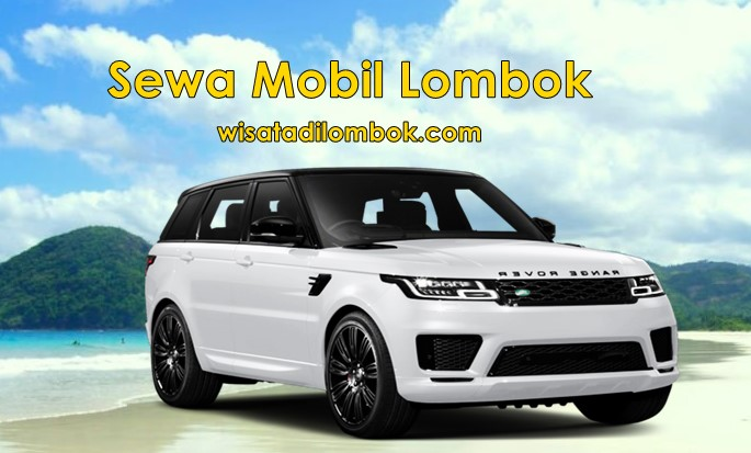 Jasa Sewa Mobil Lombok Range Rover