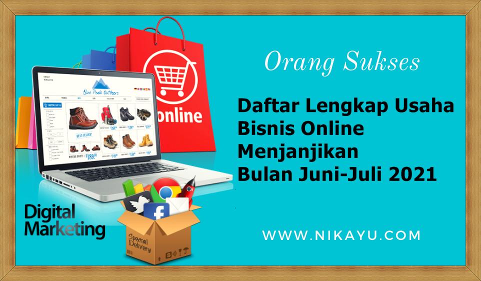 Daftar Lengkap Usaha Bisnis Online Menjanjikan Bulan Juni-Juli 2021, Cocok Untuk Pemula Online Shop