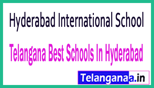 Hyderabad International School Hyderabad Telangana Best Schools In Hyderabad Telangana