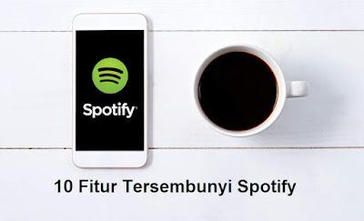 10 Fitur Tersembunyi Spotify Lengkap Dengan Cara Menggunakannya
