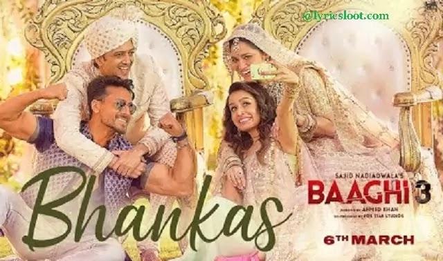 BHANKAS Lyrics Baagi 3 | Tiger S, Shraddha K