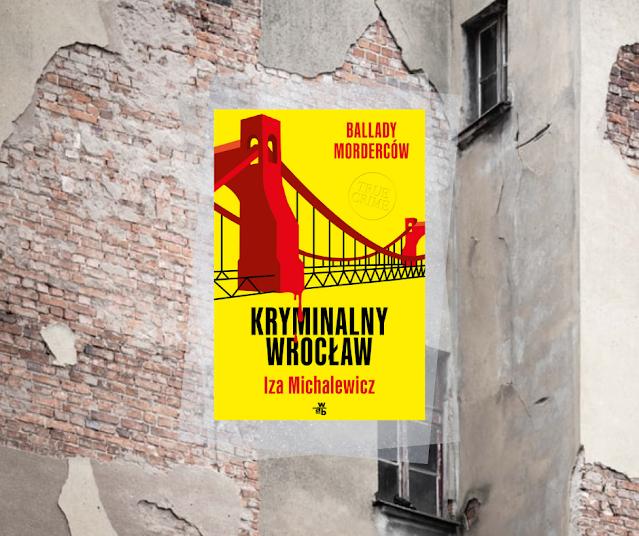 #544. Kryminalny Wrocław | Iza Michalewicz