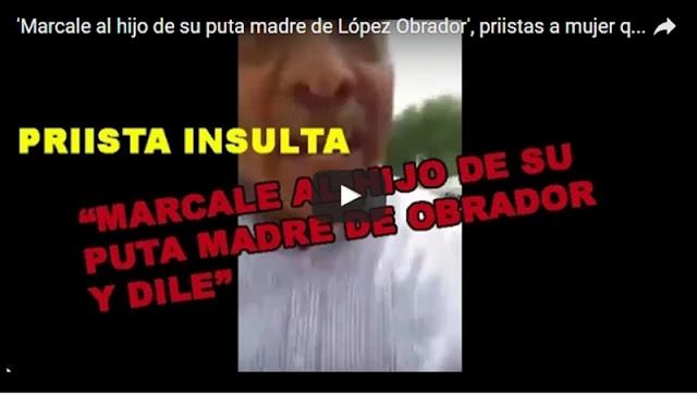 'Marcale al hijo de su p#%$ madre de Obrador', priistas a mujer que exhibe despensa