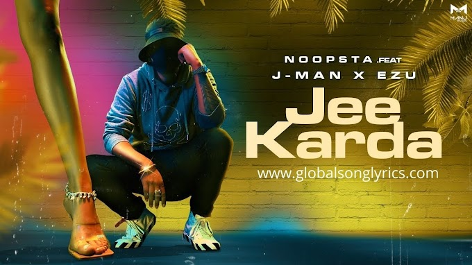 Song Lyrics: Jee Karda | Noopsta Ft. J-Man & Ezu | Altr Ego Album | Latest Punjabi Song 2020 |
