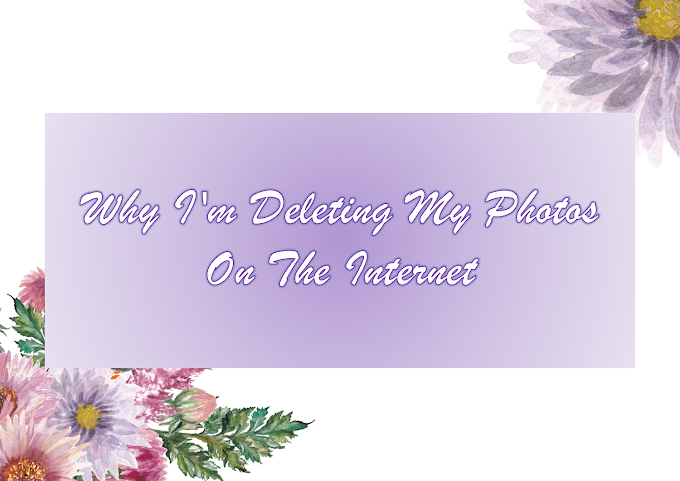 Why I'm Deleting My Photos On The Internet