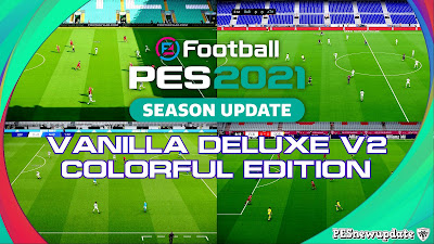 PES 2021 Vanilla Deluxe V2 Colorful by Endo