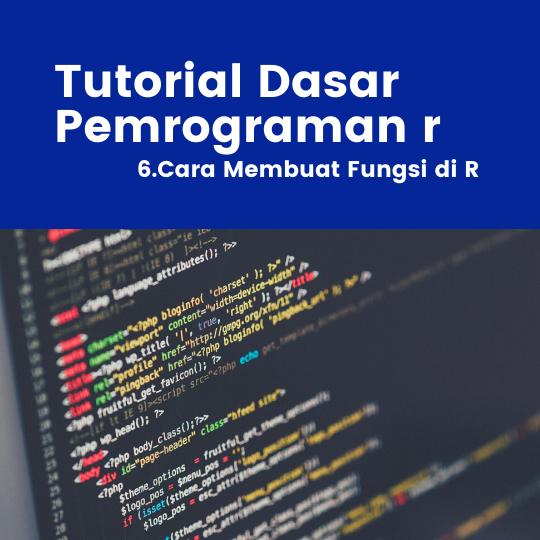 Tutorial R : Cara Membuat Fungsi di R