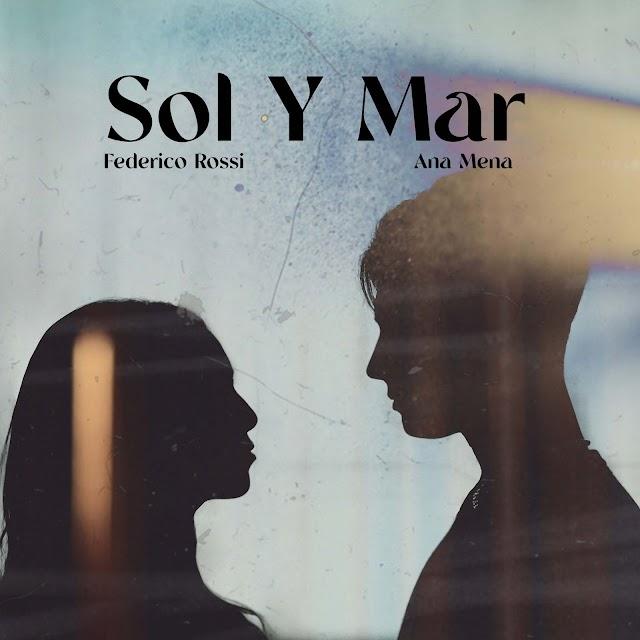 Letra : FEDERICO ROSSI, ANA MENA - Sol y mar [Lyrics]