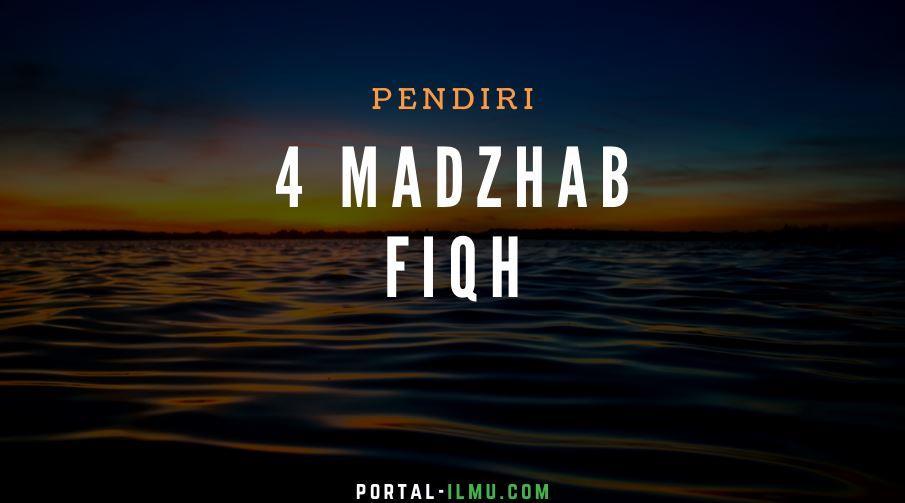 BIOGRAFI PENDIRI EMPAT MADZHAB FIQH TERKEMUKA DI DUNIA