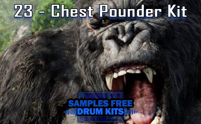 23 - Chest Pounder Kit Download Free