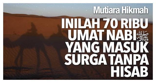 Inilah 70.000 Umat Muhammad Yang Masuk Surga Tanpa Hisab