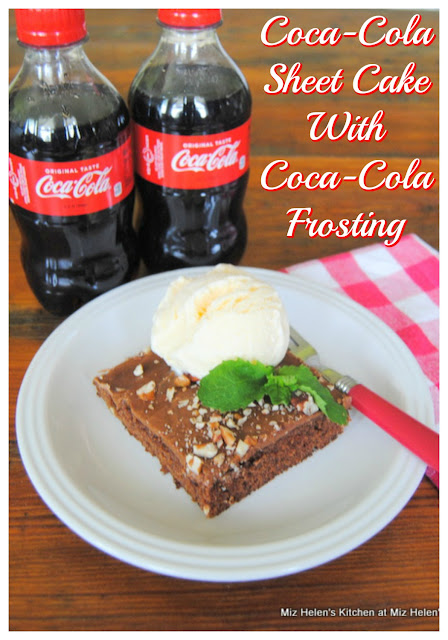 Coca-Cola Sheet Cake With Coca Cola Frosting at Miz Helen's Country Cottage